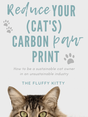 Reduce Your Cat's Carbon Paw Print: How to be a sustainable cat owner in an unsustainable industry by The Fluffy Kitty // thefluffykitty.com